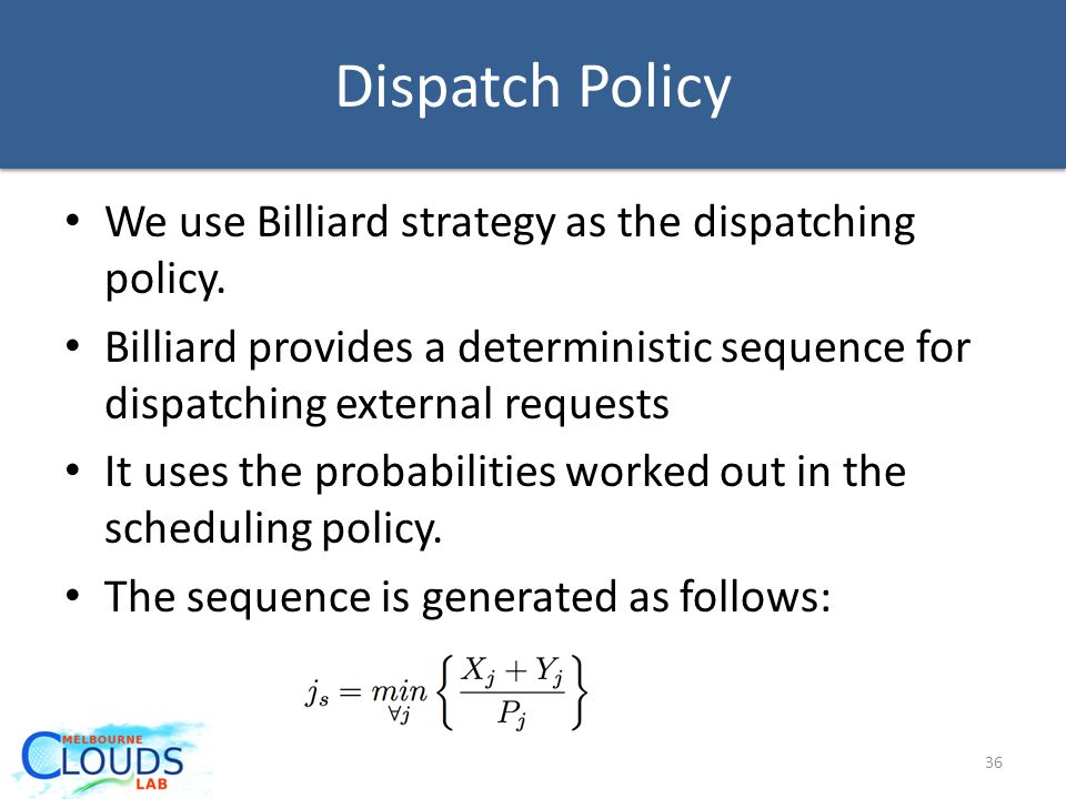 Dispatch Policy We use Billiard strategy as the dispatching policy.