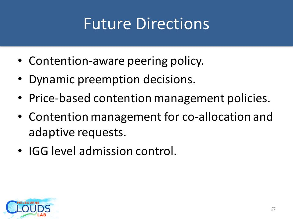 Future Directions Contention-aware peering policy.