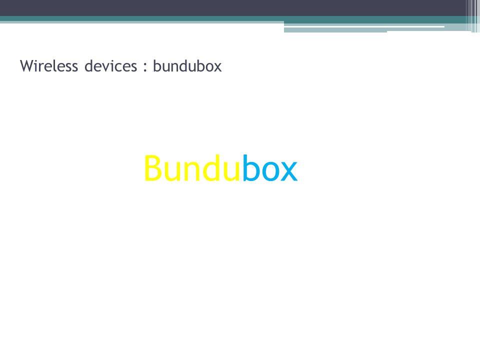 Wireless devices : bundubox Bundubox