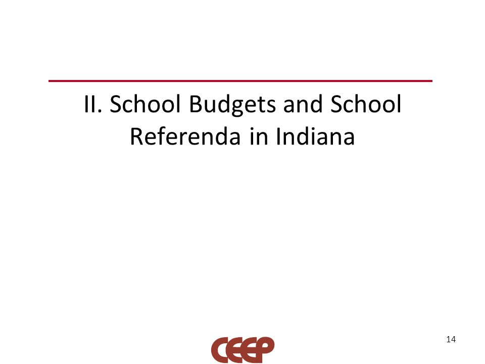 II. School Budgets and School Referenda in Indiana 14