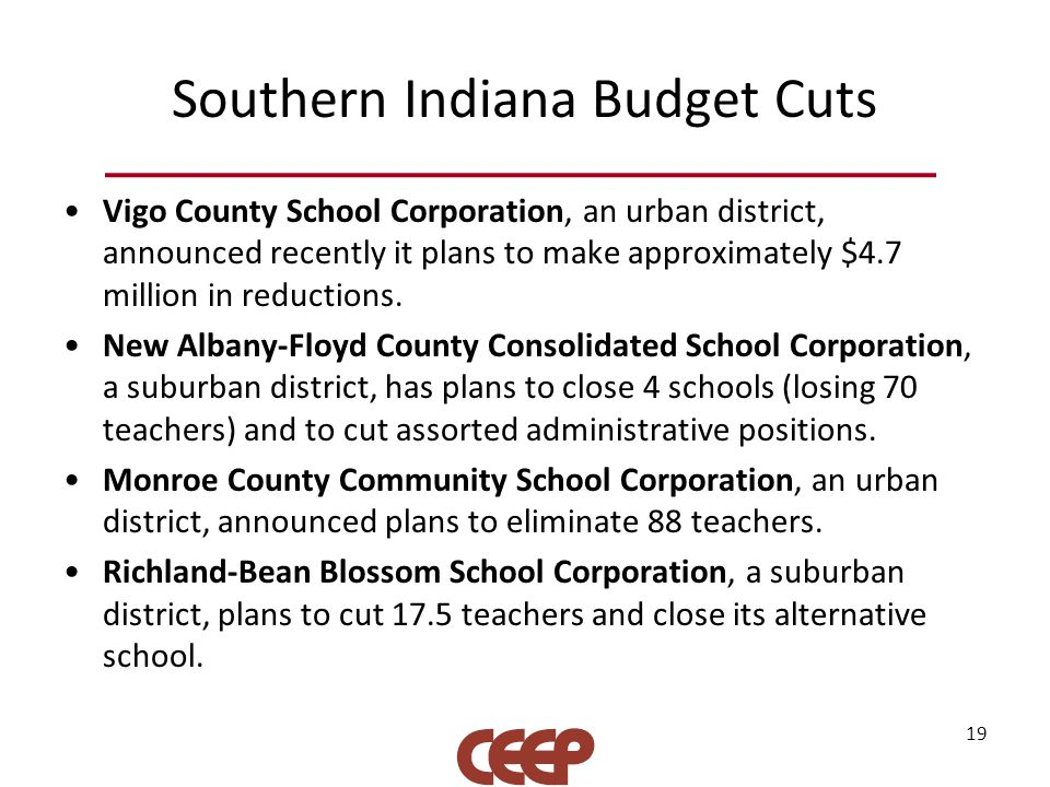 Southern Indiana Budget Cuts Vigo County School Corporation, an urban district, announced recently it plans to make approximately $4.7 million in redu