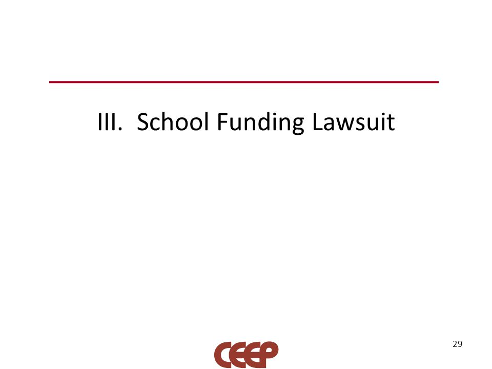 III. School Funding Lawsuit 29