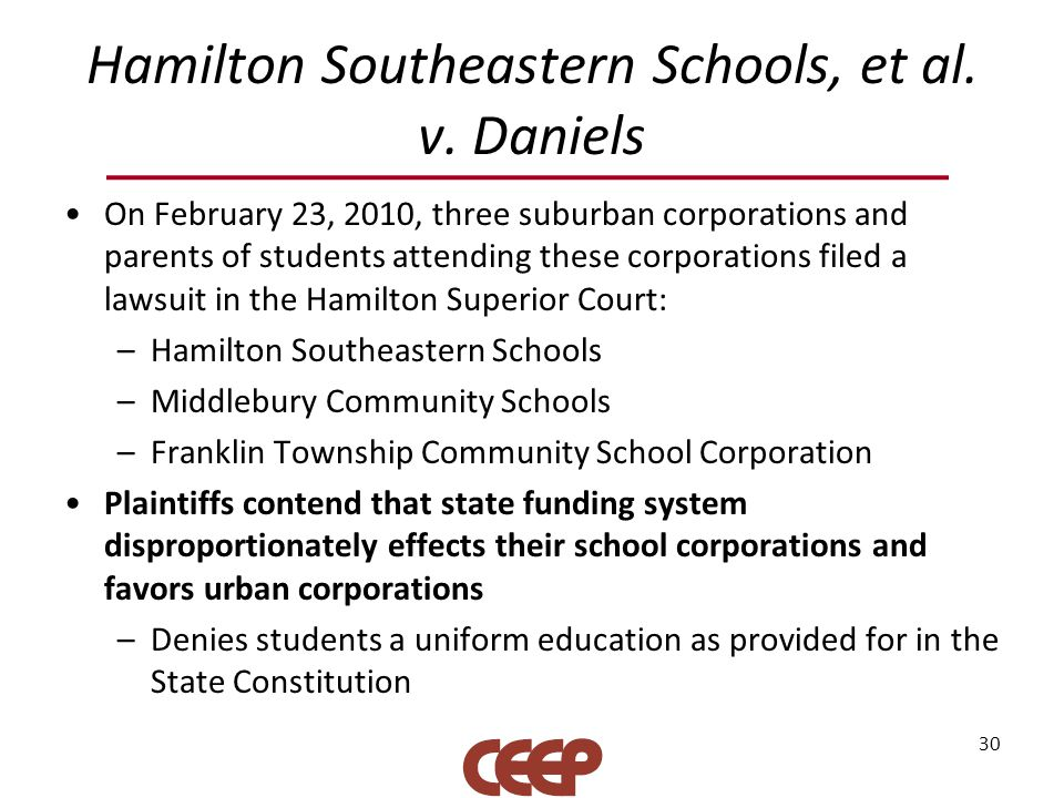 Hamilton Southeastern Schools, et al. v. Daniels On February 23, 2010, three suburban corporations and parents of students attending these corporation