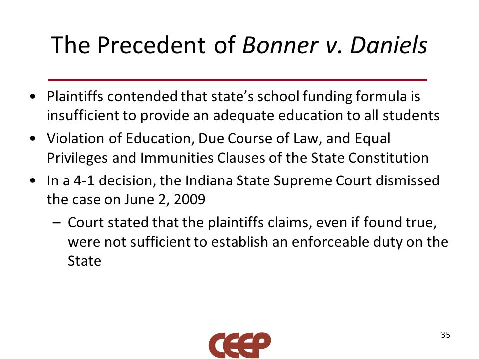 The Precedent of Bonner v. Daniels Plaintiffs contended that state's school funding formula is insufficient to provide an adequate education to all st