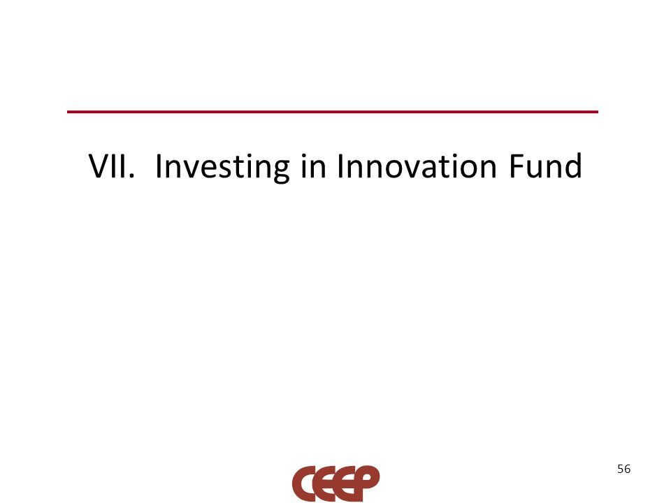 VII. Investing in Innovation Fund 56