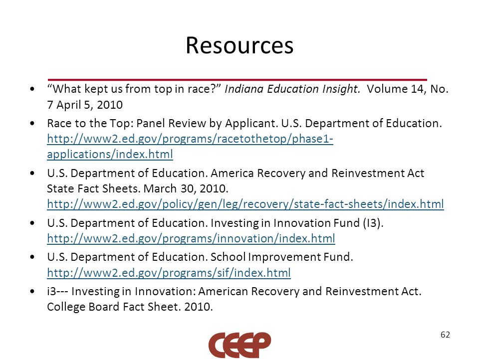 "Resources ""What kept us from top in race?"" Indiana Education Insight. Volume 14, No. 7 April 5, 2010 Race to the Top: Panel Review by Applicant. U.S."