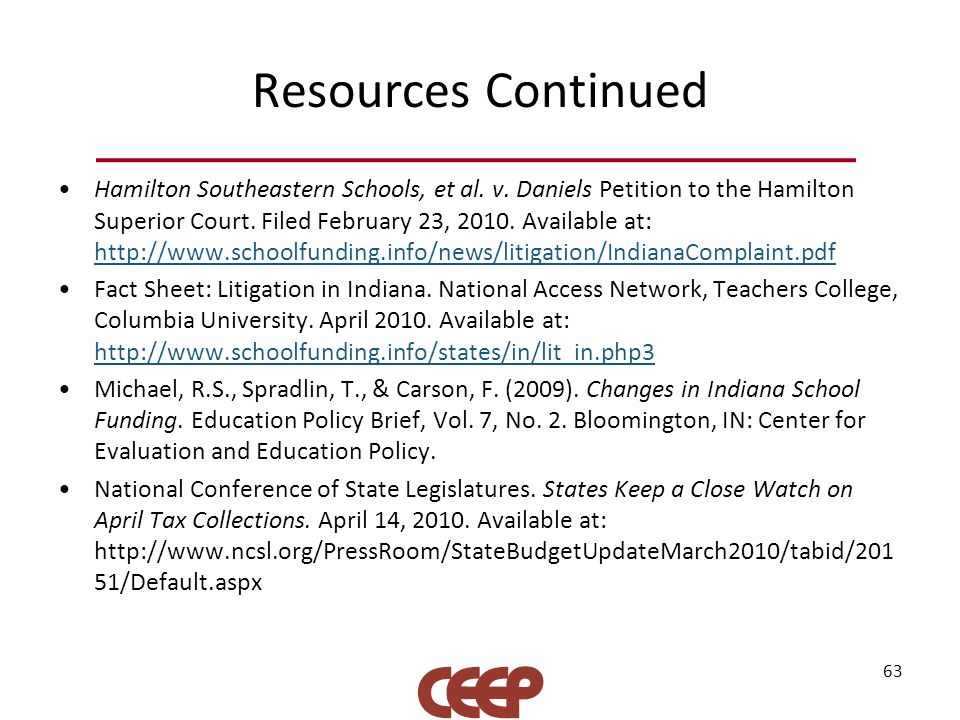 Resources Continued Hamilton Southeastern Schools, et al. v. Daniels Petition to the Hamilton Superior Court. Filed February 23, 2010. Available at: h