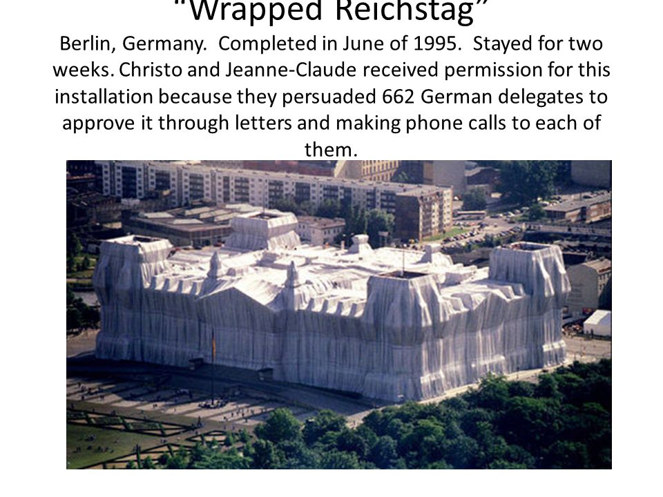 Wrapped Reichstag Berlin, Germany. Completed in June of 1995.