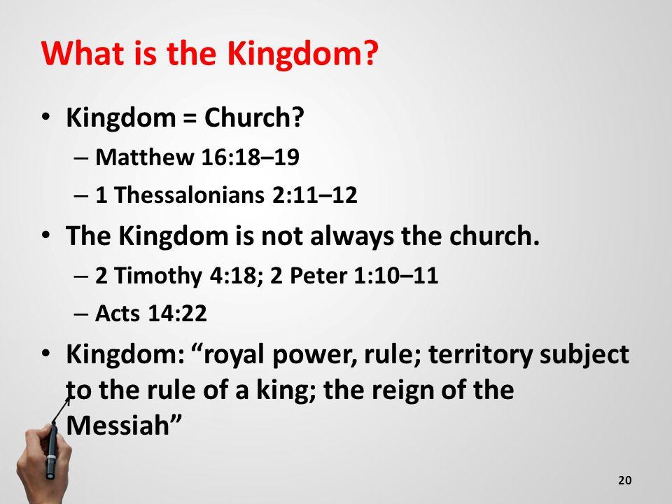 What is the Kingdom.Kingdom = Church.