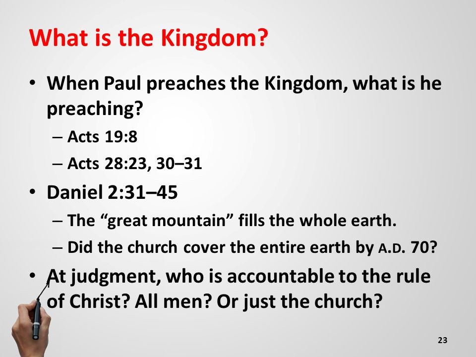 What is the Kingdom.When Paul preaches the Kingdom, what is he preaching.
