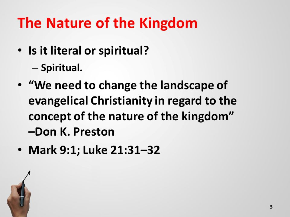 The Nature of the Kingdom Is it literal or spiritual.