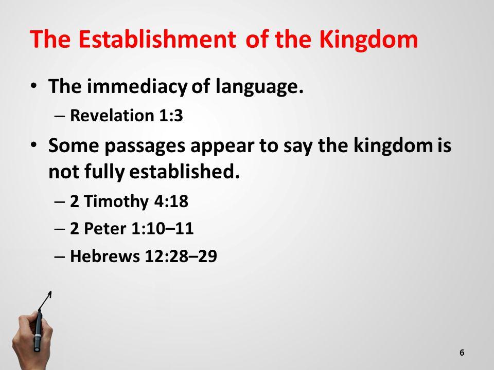 The Establishment of the Kingdom The immediacy of language.