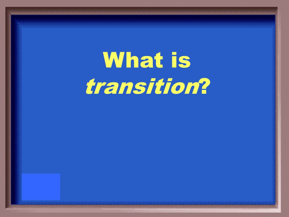 Movement, passage, or change from one position, state, subject, etc., to another; change