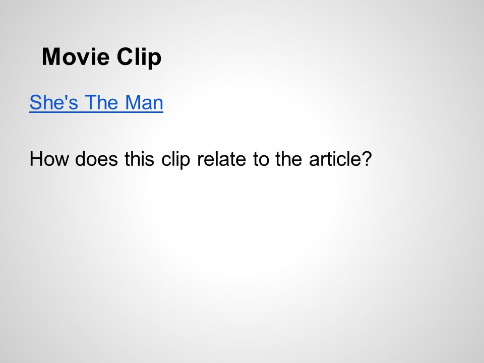 Movie Clip She s The Man How does this clip relate to the article