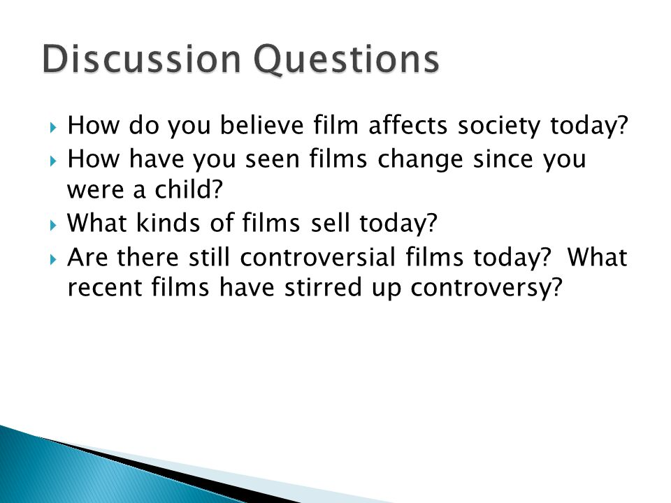  How do you believe film affects society today.