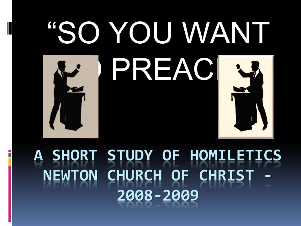 SO YOU WANT TO PREACH!