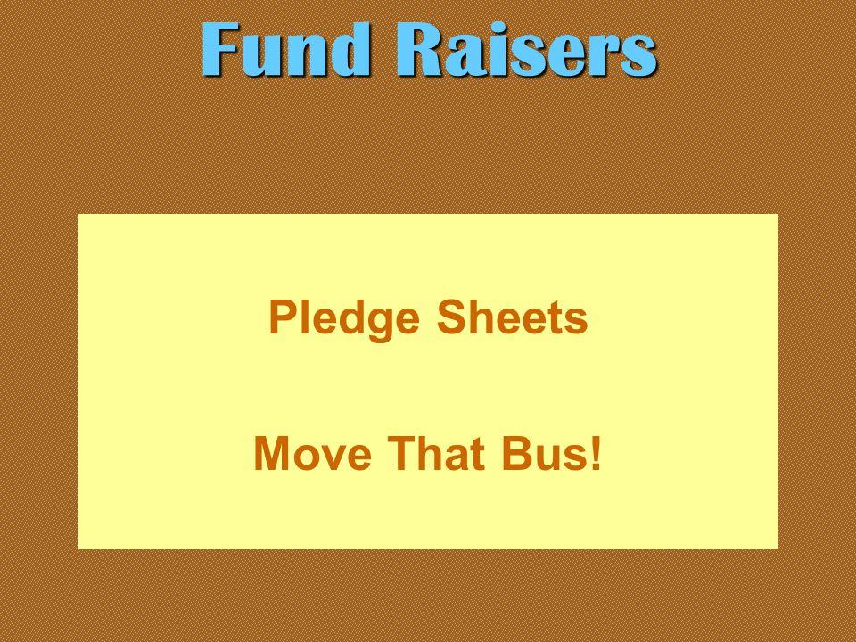 Pledge Sheets Move That Bus! Fund Raisers