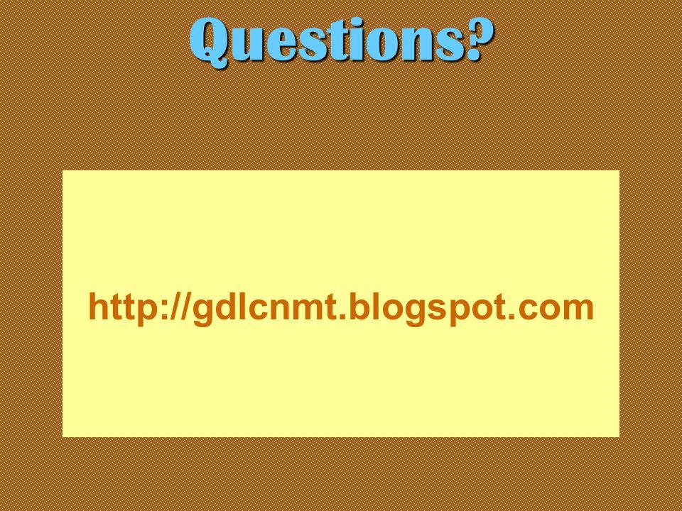 http://gdlcnmt.blogspot.com Questions?