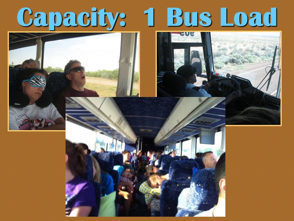 Capacity: 1 Bus Load