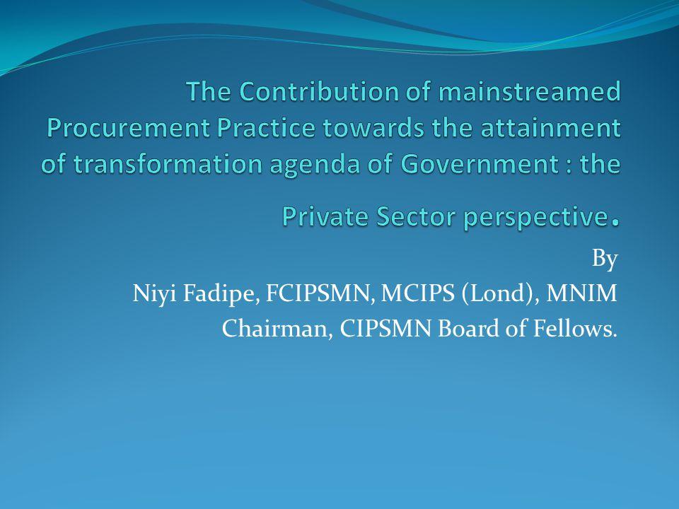By Niyi Fadipe, FCIPSMN, MCIPS (Lond), MNIM Chairman, CIPSMN Board of Fellows.