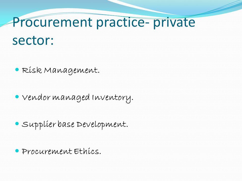 Procurement practice- private sector: Risk Management.