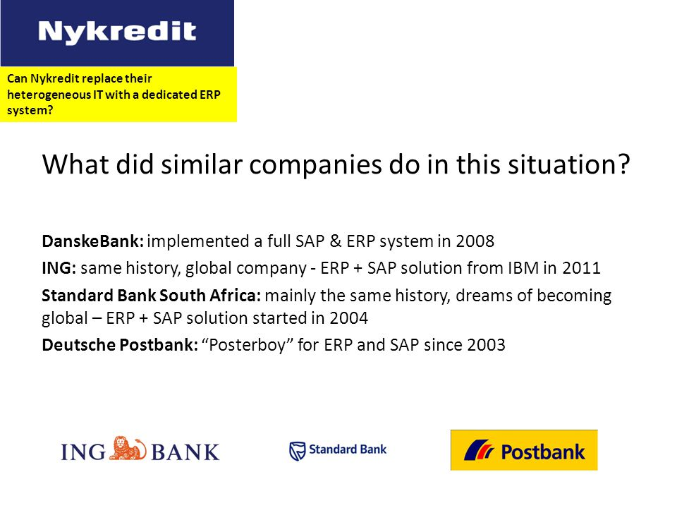 Can Nykredit replace their heterogeneous IT with a dedicated ERP system.