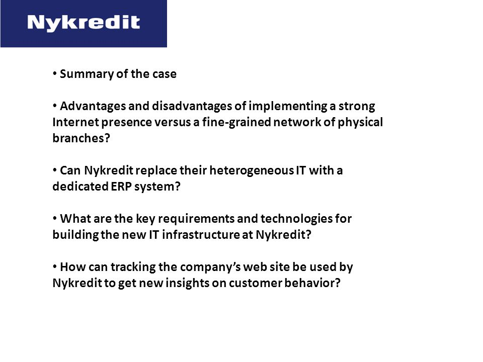 Summary of the case Advantages and disadvantages of implementing a strong Internet presence versus a fine-grained network of physical branches.