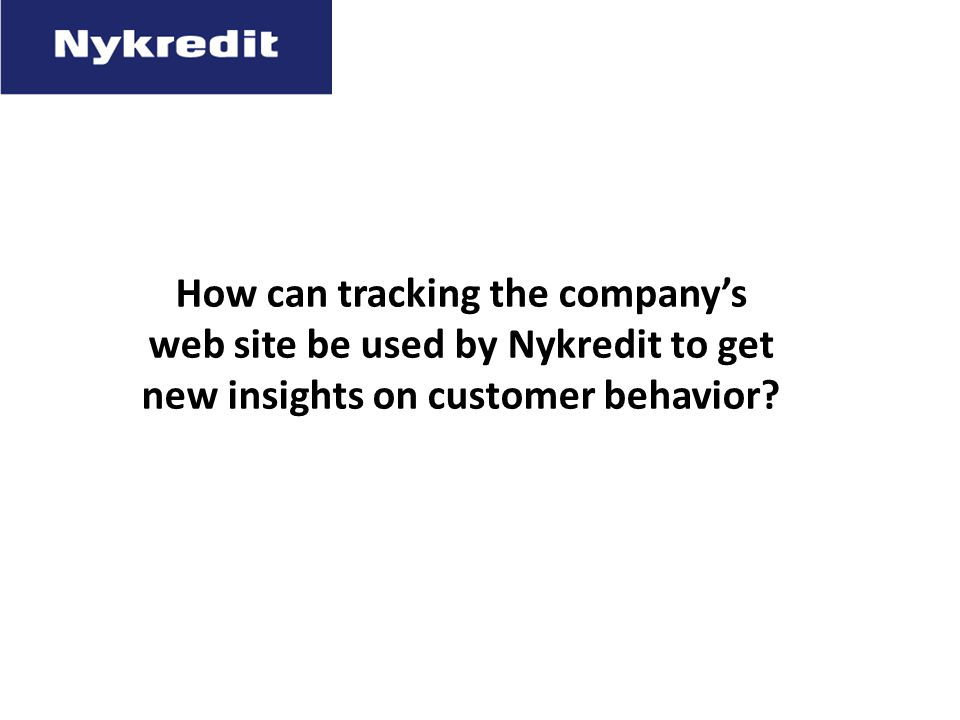 How can tracking the company's web site be used by Nykredit to get new insights on customer behavior?