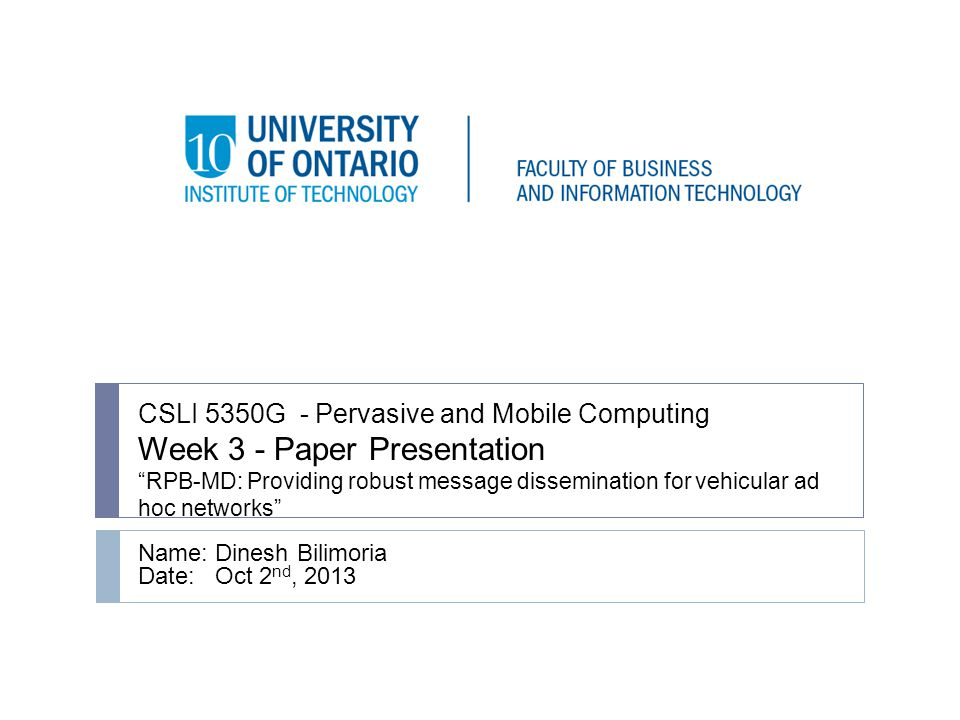 "CSLI 5350G - Pervasive and Mobile Computing Week 3 - Paper Presentation ""RPB-MD: Providing robust message dissemination for vehicular ad hoc networks"""
