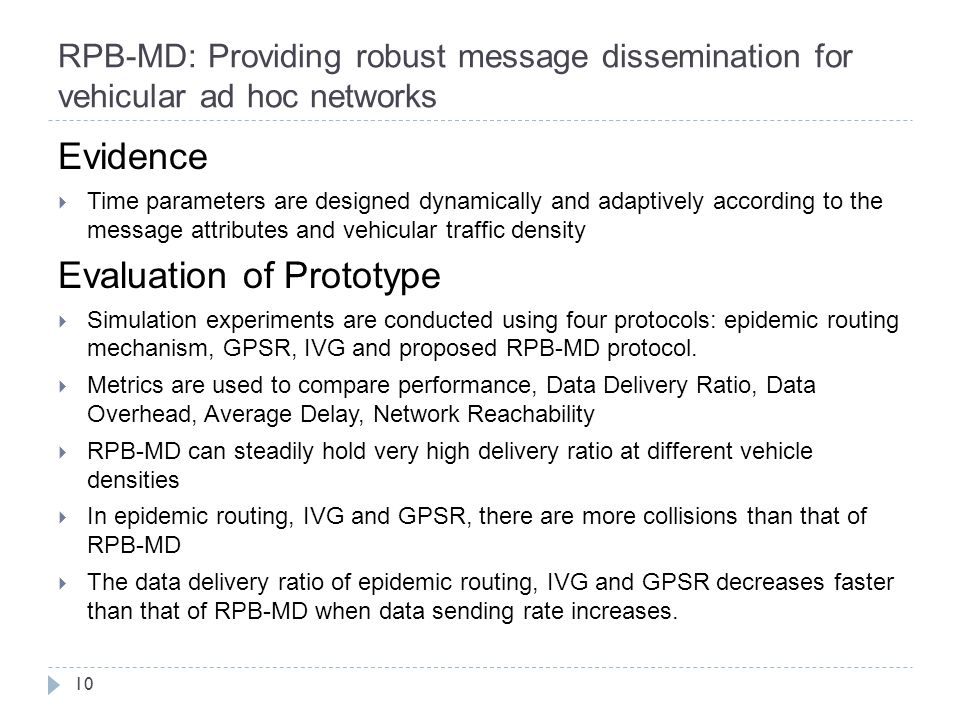 RPB-MD: Providing robust message dissemination for vehicular ad hoc networks 10 Evidence  Time parameters are designed dynamically and adaptively acc