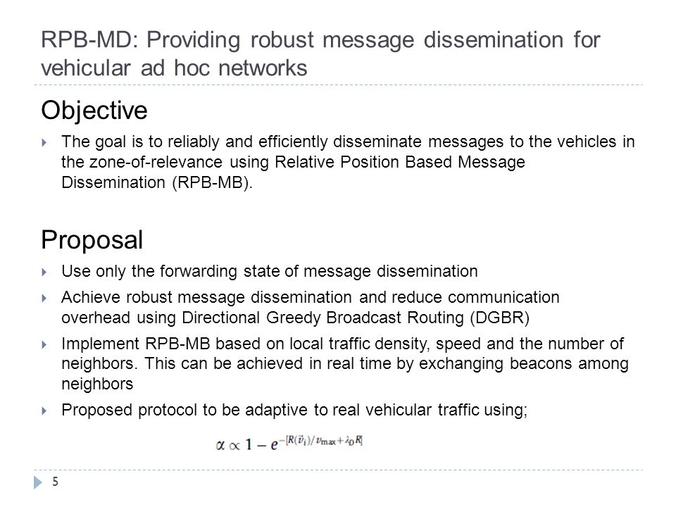 RPB-MD: Providing robust message dissemination for vehicular ad hoc networks Message Forwarding State  In the forwarding state, every node goes thru 3 states and enter one stage; Active State: Node in this state is the Message Head Intermediate State: Node in this state are the Message Holders Inactive State:Node do not receive or have dropped the Message Failure Processing: When ACK is not received