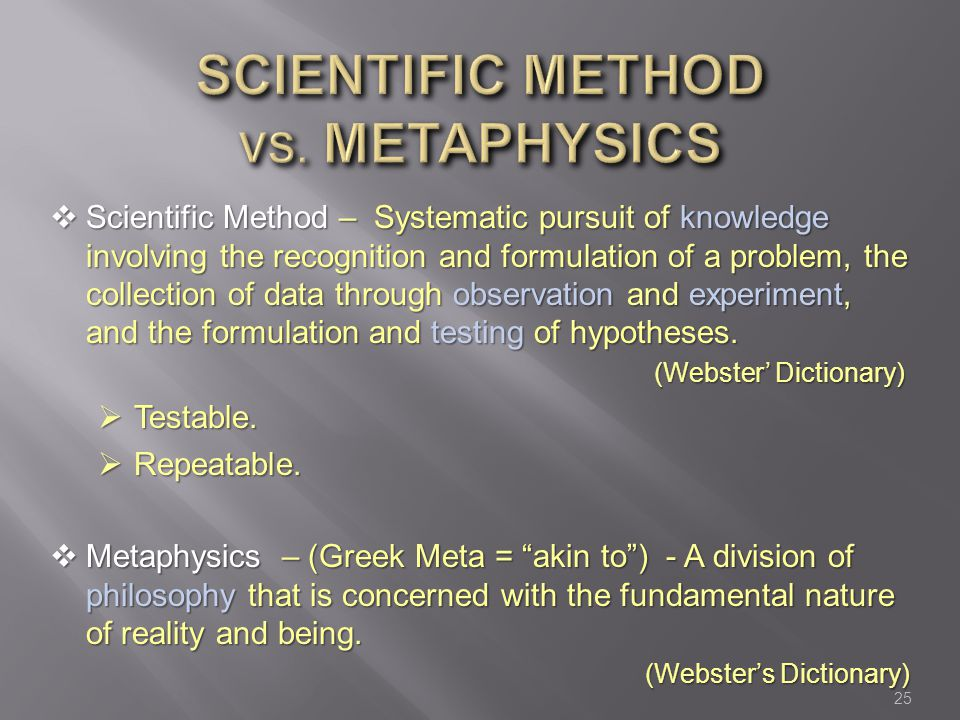 25  Scientific Method – Systematic pursuit of knowledge involving the recognition and formulation of a problem, the collection of data through observation and experiment, and the formulation and testing of hypotheses.