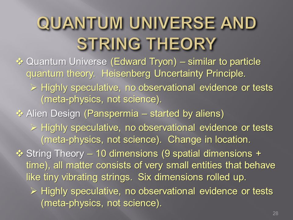 28  Quantum Universe (Edward Tryon) – similar to particle quantum theory.