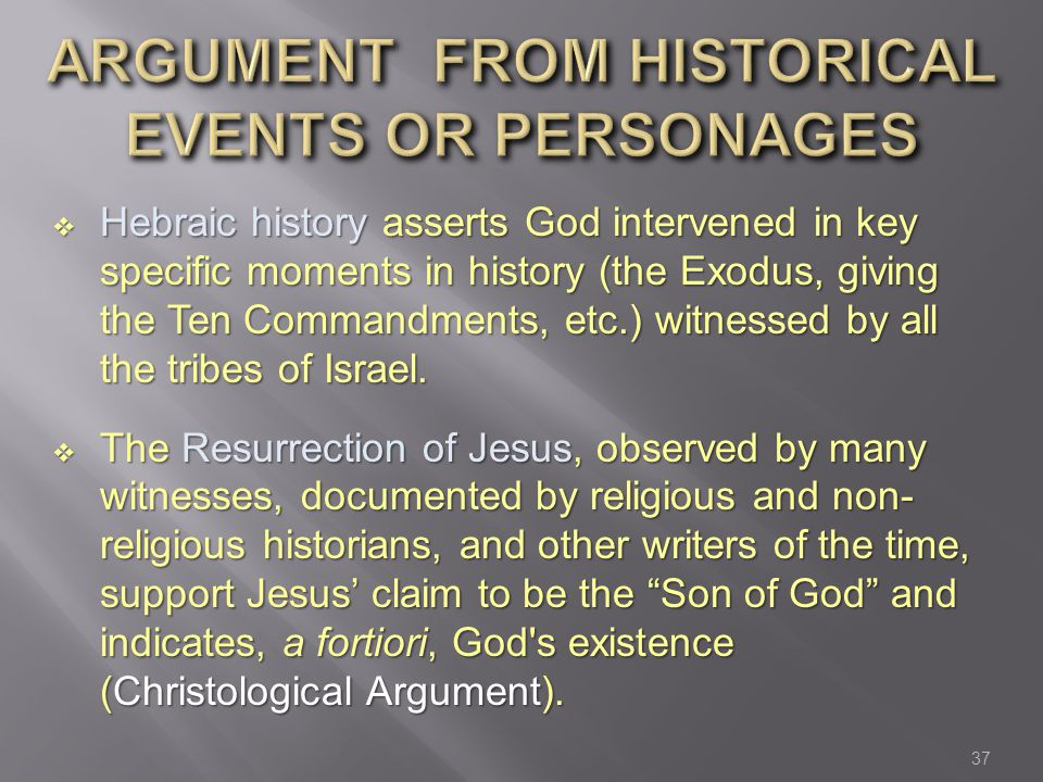  Hebraic history asserts God intervened in key specific moments in history (the Exodus, giving the Ten Commandments, etc.) witnessed by all the tribes of Israel.