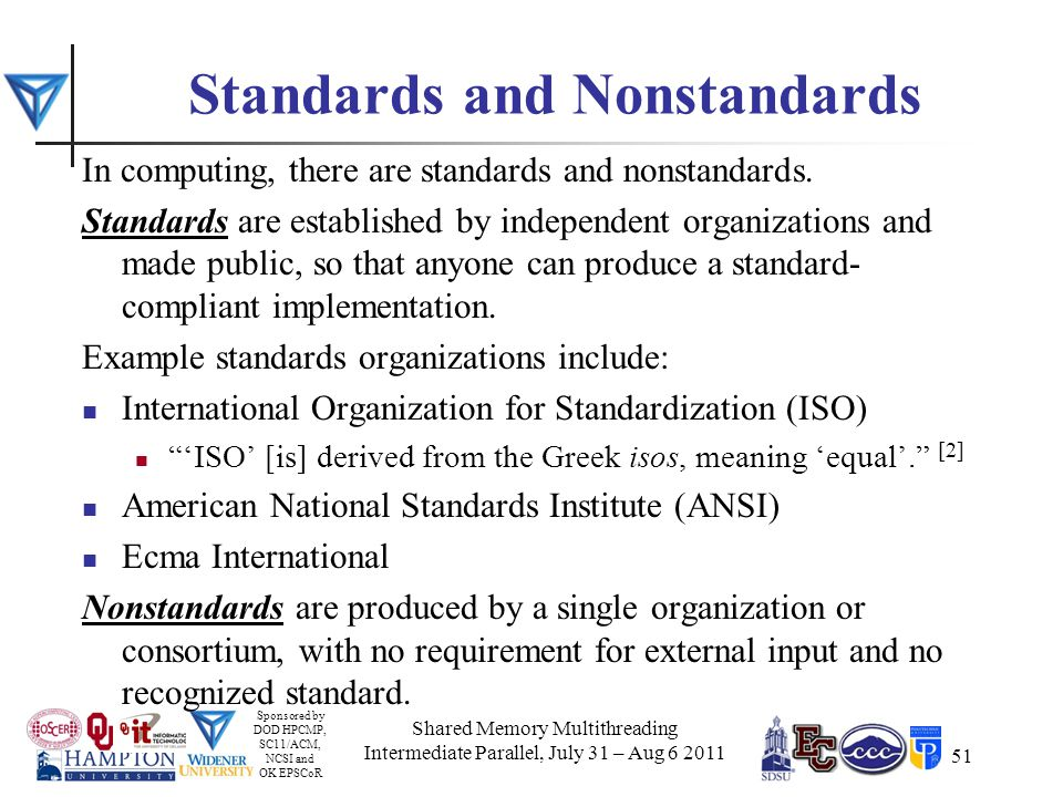 Sponsored by DOD HPCMP, SC11/ACM, NCSI and OK EPSCoR Standards and Nonstandards In computing, there are standards and nonstandards.