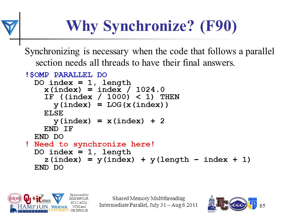 Sponsored by DOD HPCMP, SC11/ACM, NCSI and OK EPSCoR 85 Why Synchronize.