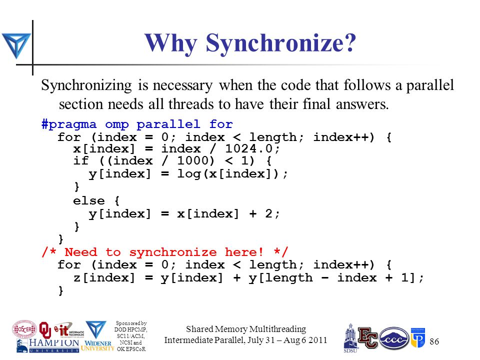 Sponsored by DOD HPCMP, SC11/ACM, NCSI and OK EPSCoR 86 Why Synchronize.