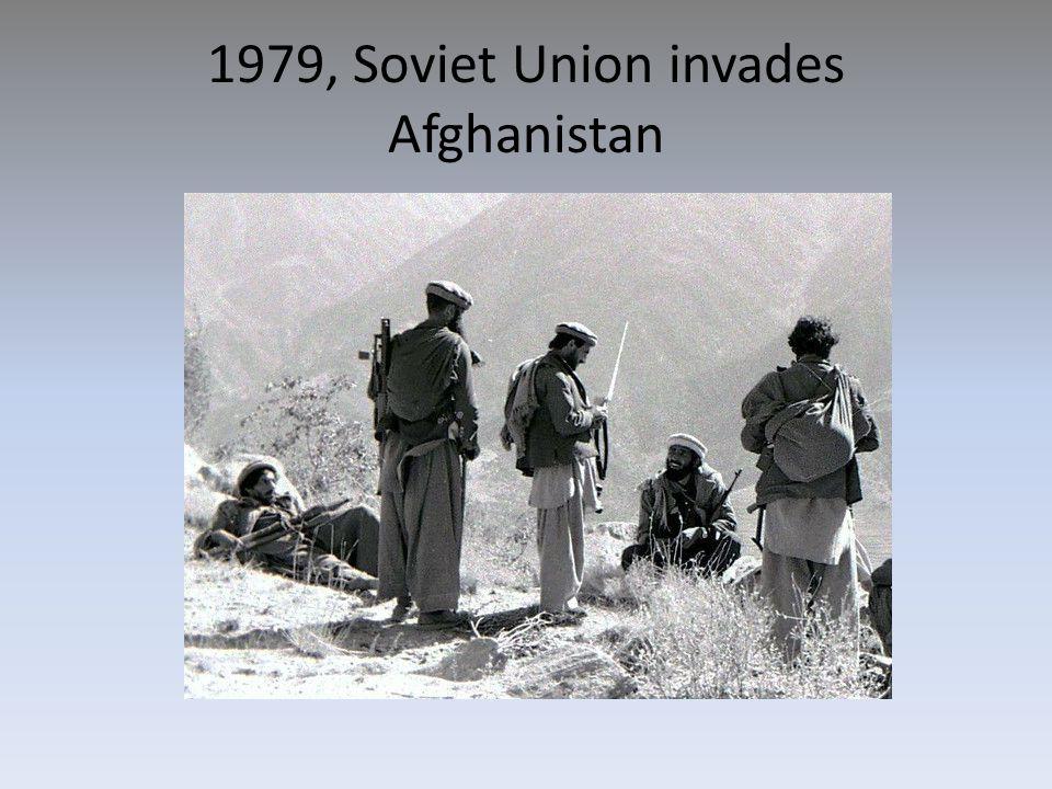 1979, Soviet Union invades Afghanistan