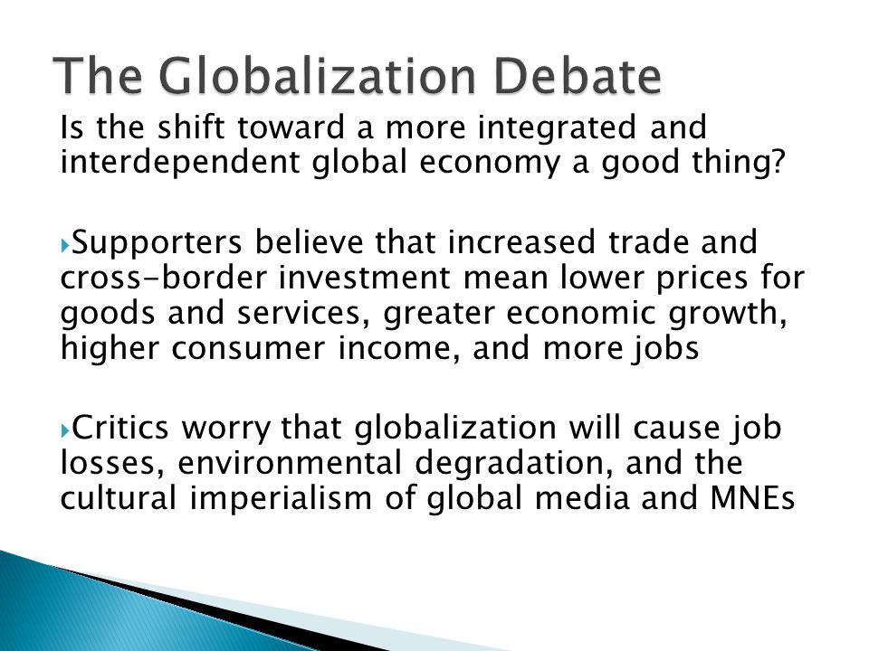 Is the shift toward a more integrated and interdependent global economy a good thing.
