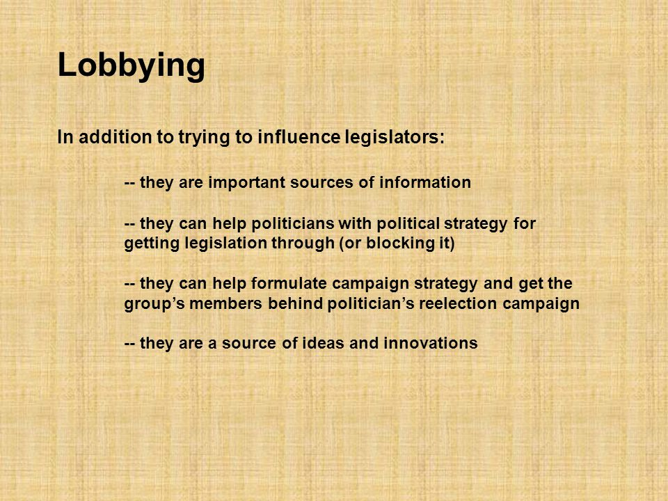 Lobbying The term lobbying comes from the place where petitioners used to collar legislators.