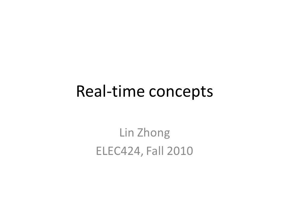 Real time Correctness – Logical correctness – Timing Hard vs.
