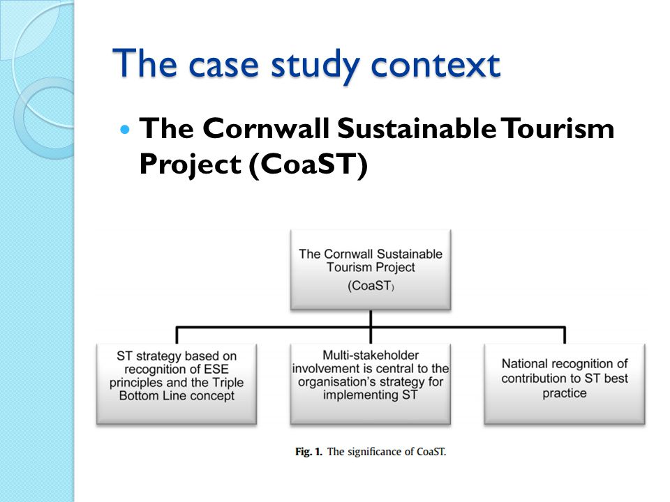 The case study context The Cornwall Sustainable Tourism Project (CoaST)