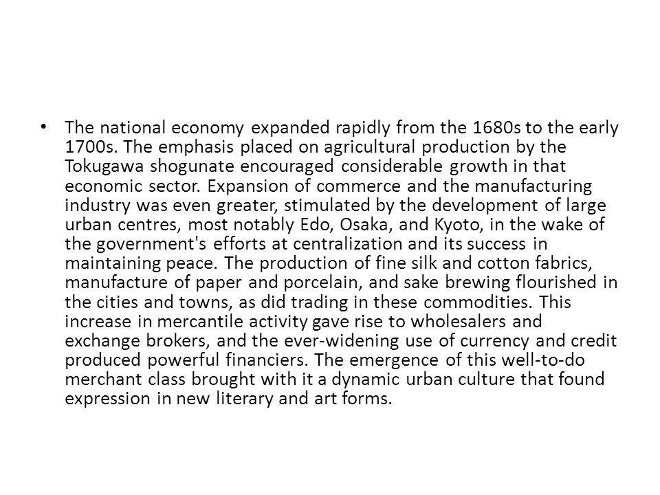 The national economy expanded rapidly from the 1680s to the early 1700s.