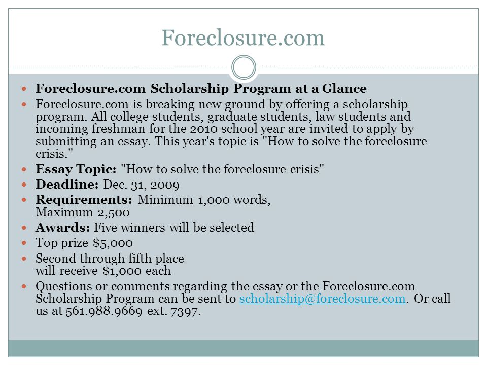 Foreclosure.com Foreclosure.com Scholarship Program at a Glance Foreclosure.com is breaking new ground by offering a scholarship program.