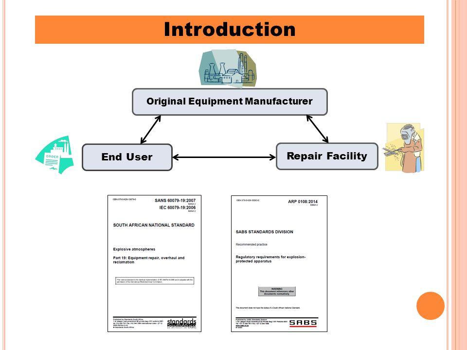 Introduction Original Equipment Manufacturer End User Repair Facility