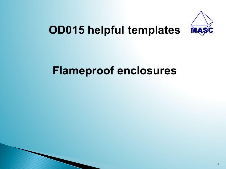 38 OD015 helpful templates Flameproof enclosures