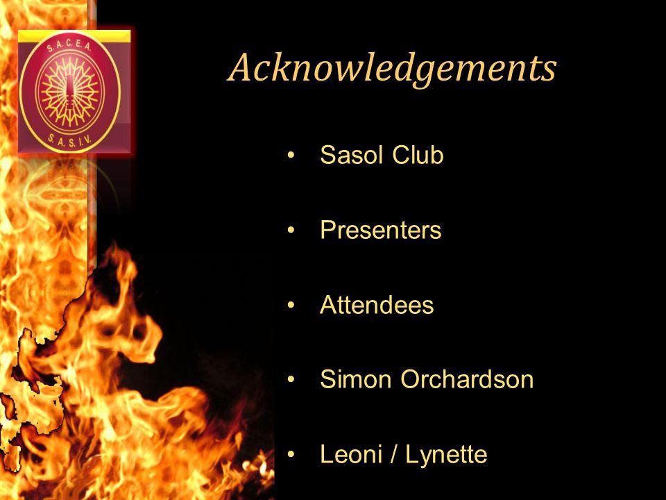 Acknowledgements Sasol Club Presenters Attendees Simon Orchardson Leoni / Lynette
