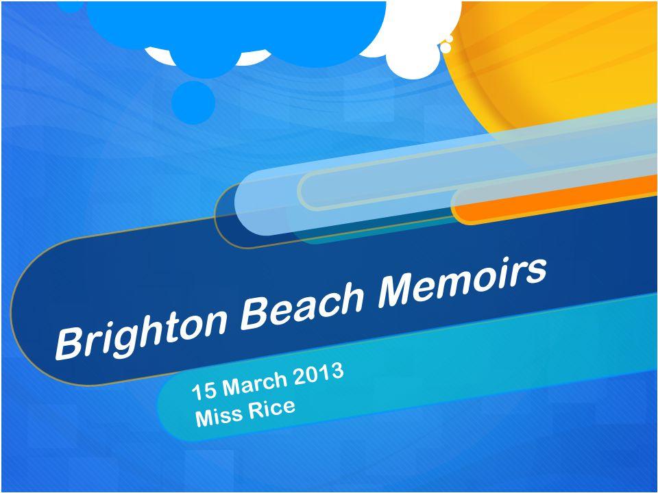 Brighton Beach Memoirs 15 March 2013 Miss Rice