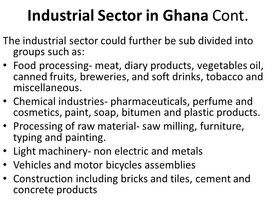 Industrial Sector in Ghana Cont.