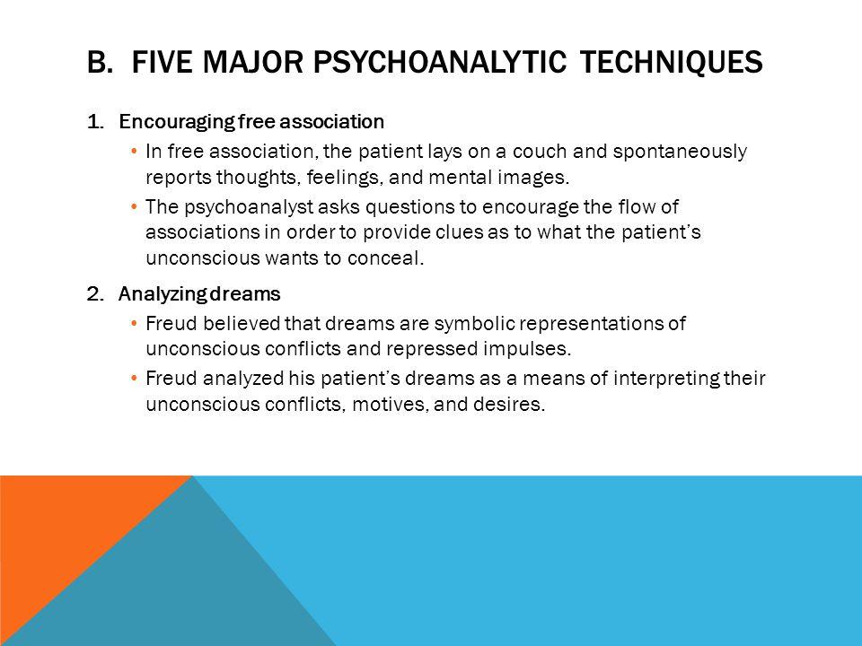 B.FIVE MAJOR PSYCHOANALYTIC TECHNIQUES 3.